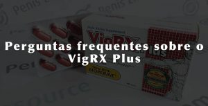 vigrx plus faq